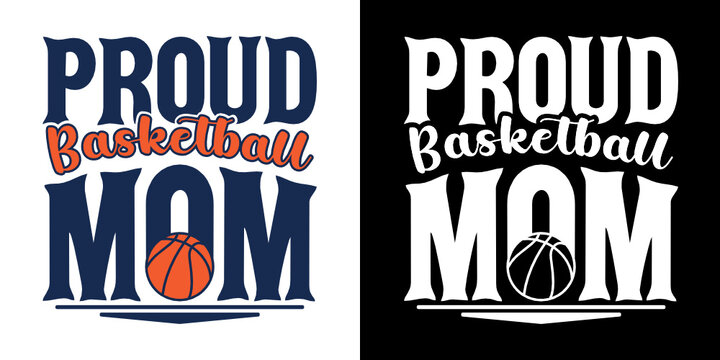 Proud Basketball Mom | Basketball Mom | Proud Mom | Basketball | Mom | Sports | Ball | Funny Quotes | Typography Design | T-Shirt Design