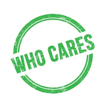 WHO CARES text written on green grungy round stamp.