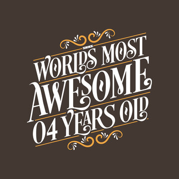4 years birthday typography design, World's most awesome 4 years old