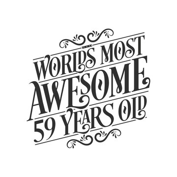 World's most awesome 59 years old, 59 years birthday celebration lettering