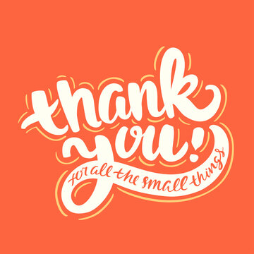 Thank you for all the small things. Vector handwritten lettering card.