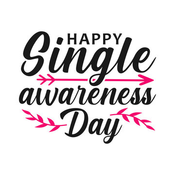 Happy single awareness day, funny valentine day vector illustration
