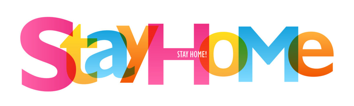 STAY HOME colorful vector typography banner isolated on white background