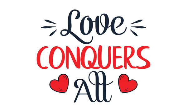 Love conquers all And Valentine Wishes SVG Cut File | Valentine's Day Svg | Valentine Wishes Svg | Kid Valentine Svg | T-shirt Design