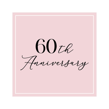 60th Anniversary quote. Calligraphy invitation card, banner or poster graphic design handwritten lettering vector element.