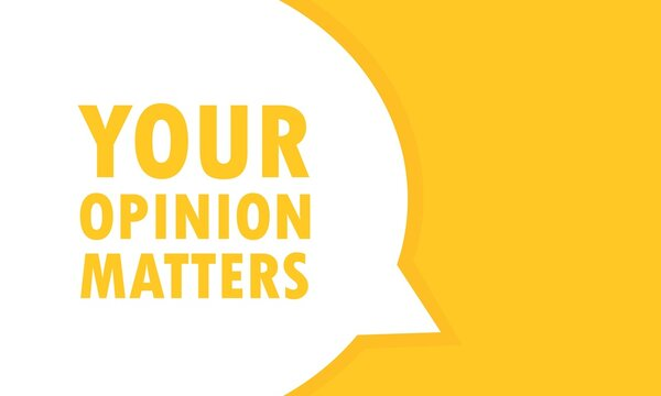 Your opinion matters speech bubble banner. Can be used for business, marketing and advertising. Vector EPS 10. Isolated on white background