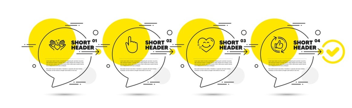 Smile face, Hand click and Hold heart line icons set. Timeline infograph speech bubbles. Refresh like sign. Love heart, Location pointer, Friendship. Thumbs up counter. People set. Vector