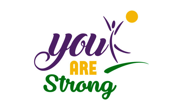 You are strong, Positive Vibes, Motivational Quote of Life, Typography for print or use as poster, card, flyer or T Shirt