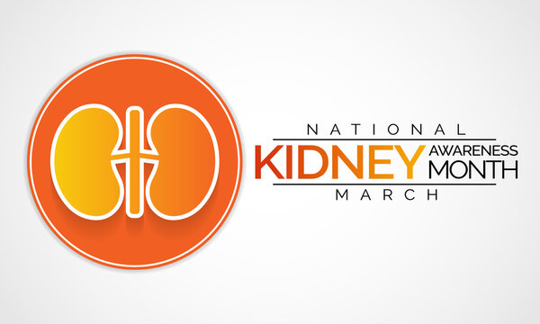 National Kidney month observed annually in March to raise awareness about kidney disease. Vector illustration.