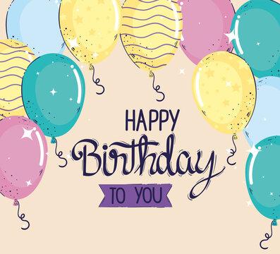 happy birthday lettering celebration with balloons helium vector illustration design