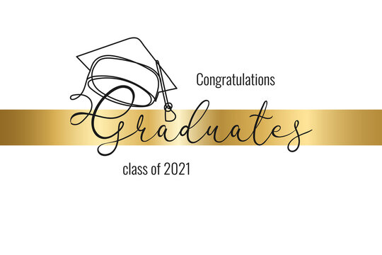 Class of 2021. Hand drawn continuous line education academic hat on white background. Template graduation design, high school or college congratulation graduate, yearbook. Vector illustration
