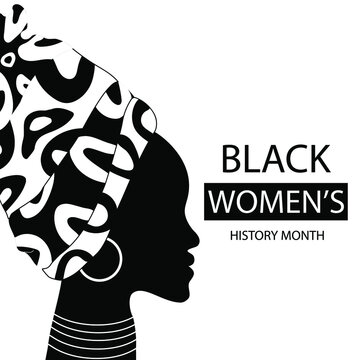 Black Women's History Month. Silhouette of a woman in a bandana, text. Vector illustration.