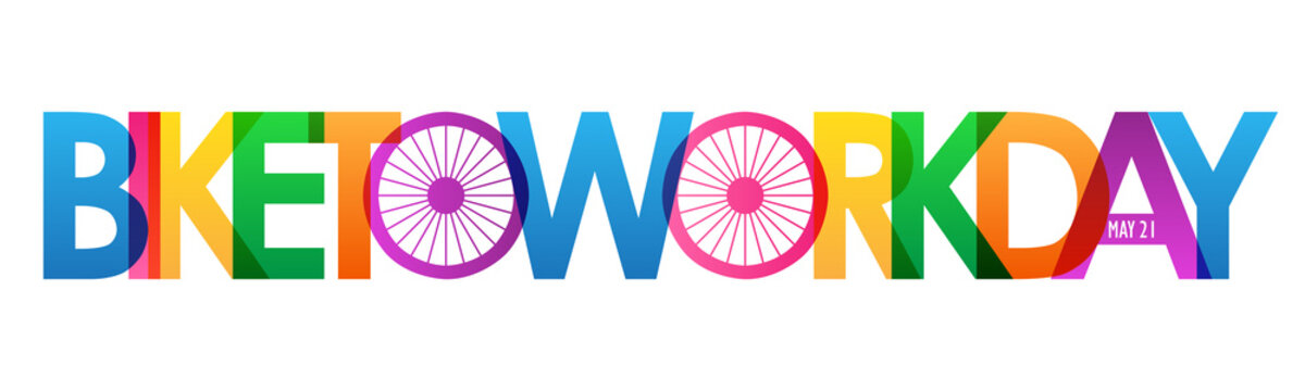 BIKE TO WORK DAY - MAY 21 colorful vector typography banner isolated on white background