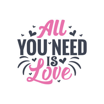 All you need is love - valentines day gift design