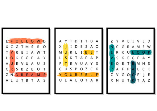 Three posters. A word search puzzle with a motivational messages. Design for t-shirts, cards, prints, posters, stickers. Follow your dreams, just be yourself, never look back