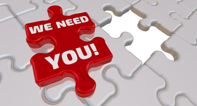 We need you! The inscription on the missing element of the puzzle. Folded white puzzles elements and one red with text WE NEED YOU! 3D illustration