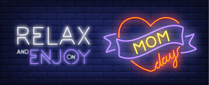 Relax and enjoy on mom day neon sign