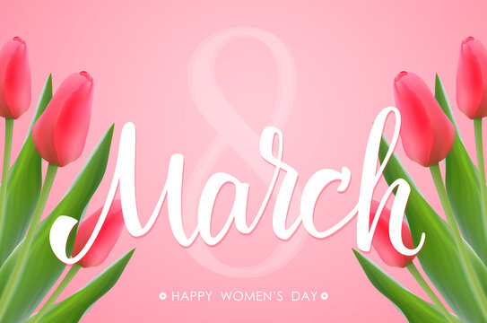Beautiful Greeting card of Happy Women's Day. 8 March handwritten calligraphy with tulips.