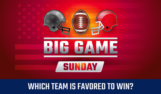 Football sunday USA banner - Big Game Sunday - American football championship banner vector illustration - Who will win the football final? Which team is favored to win?
