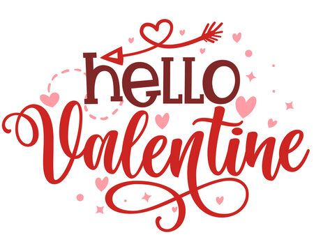 Hello Valentine - Calligraphy phrase for  Valentine's day. Hand drawn lettering for Lovely greetings cards, invitations. Good for Romantic clothes, t-shirt, mug, scrap booking, gift, printing press.