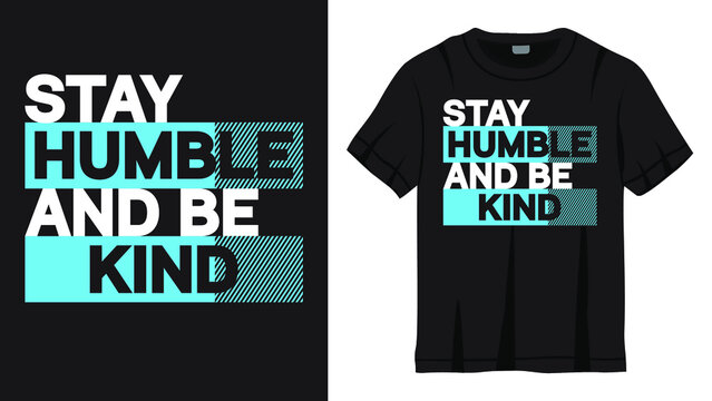 stay humble be kind lettering design t-shirt