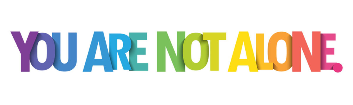 YOU ARE NOT ALONE. rainbow gradient vector typography banner