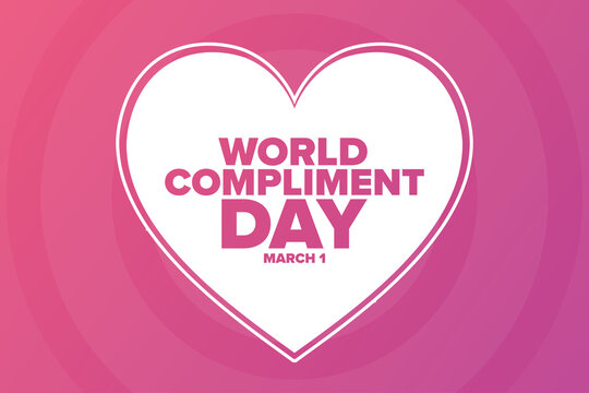 World Compliment Day. March 1. Holiday concept. Template for background, banner, card, poster with text inscription. Vector EPS10 illustration.