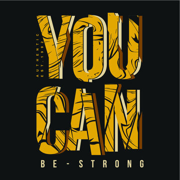 you can be strong slogan abstract graphic t-shirt typography design vector illustration