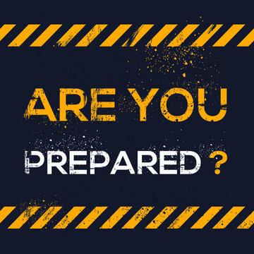 Creative Sign (are you prepared) design ,vector illustration.