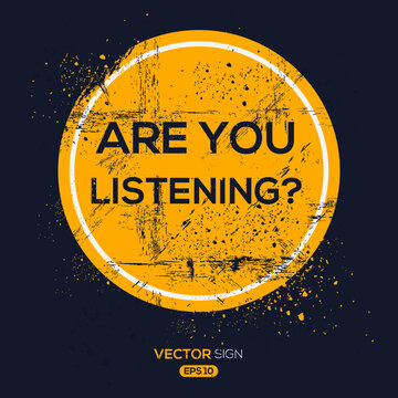 Creative Sign (are you listening?) design ,vector illustration.