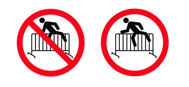Please do not climbing the steel traffic fence. Crowd barrier. Do not enter. Forbidden Forbid Stop halt allowed, no ban. Flat vector signboard  Danger message board.