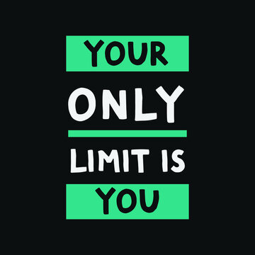 inspirational motivational quotes Your only limit is you