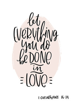 Christian quote vector design with Let everything you do be done in love. 1 Corinthians 16:14 Bible verse.