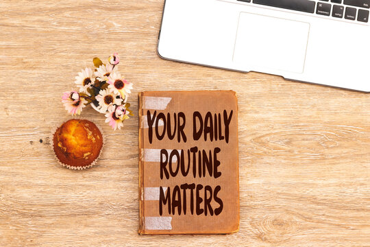 Your daily routine matters concept
