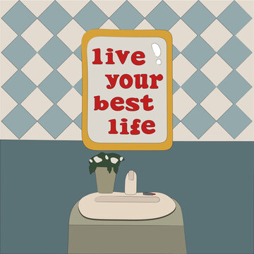 live your best life motivation quote mirror, sink, lipstick message handwritten