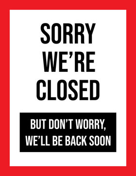 Sorry we're closed sign. Tell the customer we will back soon. Red background. Business concepts, backgrounds, label, poster, sticker, sign, symbol and wallpaper.