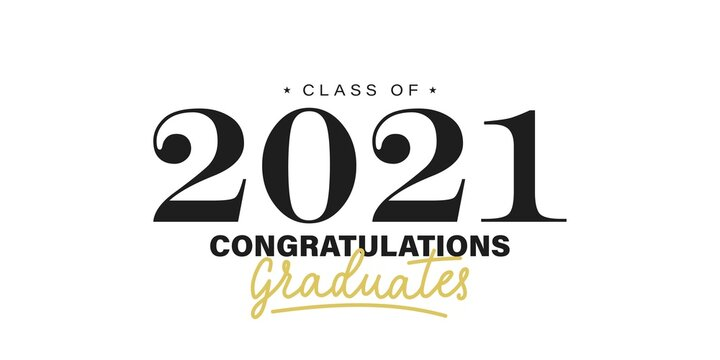 Class of 2021. Congratulations graduates. Graduation logo with lettering. Black and gold solemn event design. Vector illustration. Concept for high school or university party invitation,sign,yearbook