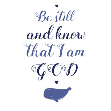 Hand lettering with Bible verse Be still and know, tat I am God . Biblical background. Christian poster. Scripture print. Motivational quote. Modern calligraphy. Religions lettering.