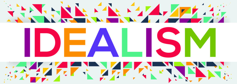 creative colorful (idealism) text design, written in English language, vector illustration.