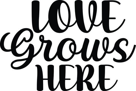 Love Grows Here, Spring Vector File