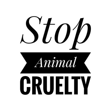 ''Stop animal cruelty'' Lettering