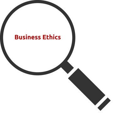 Business Ethics. Text hinter einer Lupe. Isoliert freigestellt vor weißem Hintergrund.