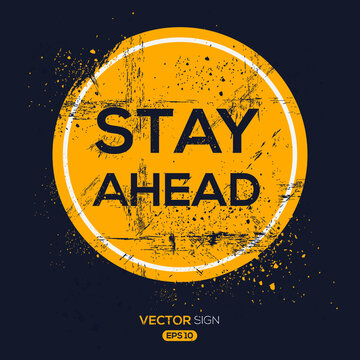 Creative Sign (stay ahead) design ,vector illustration.