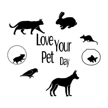 Love Your Pet Day, Set of silhouettes of pets and an inscription for a card or a banner