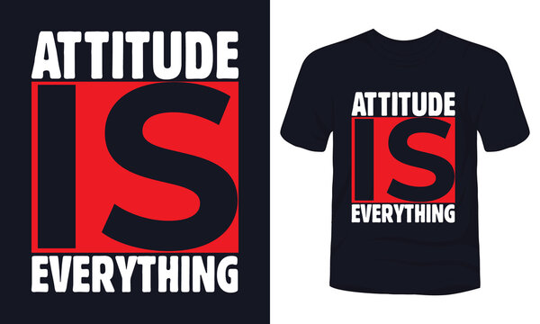 """""""Attitude is everything"""" typography t-shirt design."""