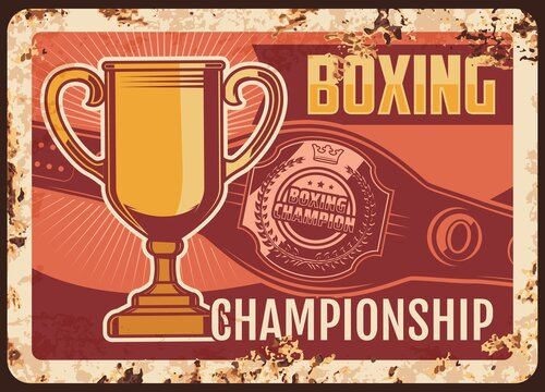 Boxing championship metal plate rusty, box sport and fight club league, vector retro poster. MMA kickboxing cup tournament and martial arts champion belt award sign or metal plate with rust