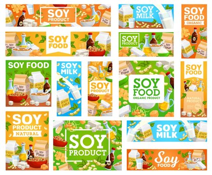Vegetarian food from soy beans banners set. Soy oil, sauce and flour, soymilk, tofu skin and edamame, spouts, tempeh and noodle soup cartoon vector. Soybean food, vegan products shop posters