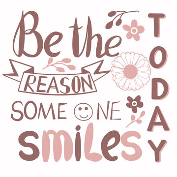 Vector hand lettering be the reason someone smiles today