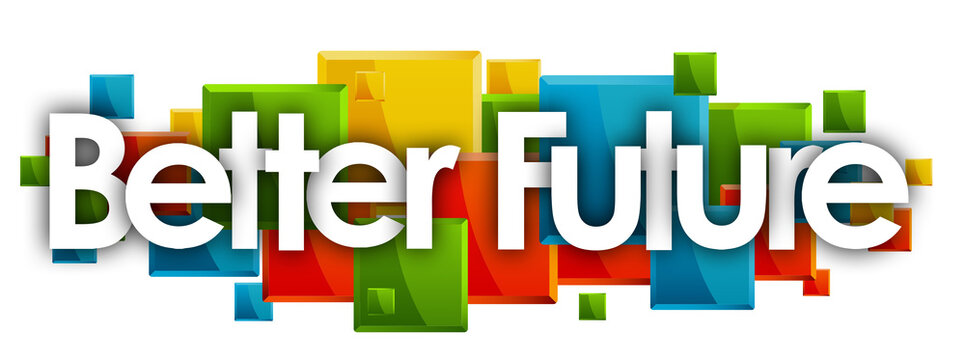Better Future word in colored rectangles background