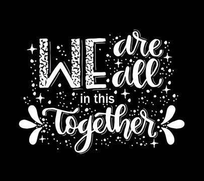 We are all in this together, hand lettering, motivational quote